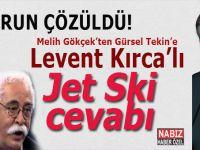 Jet Ski sorunu çözüldü; Gökçekten Levent Kırca'lı cevab!