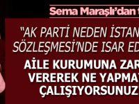 Sema Maraşlı'dan tepki: AK Parti neden İstanbul Sözleşmesi'nde ısrarlı?