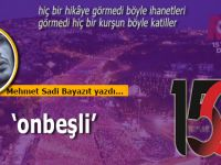 Mehmet Sadi Bayazıt yazdı; 'onbeşli...'