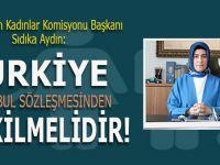 """Sıdıka Aydın: """"Türkiye İstanbul Sözleşmesinden Çekilmelidir!"""""""