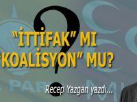 """Recep Yazgan: """"İttifak""""mı, """"Koalisyon"""" mu?"""