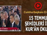 Cumhurbaşkanı Erdoğan, 15 Temmuz şehidleri için Kur'ân okudu...