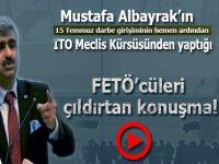 Mustafa Albayrak'ın FETÖ'cüleri çıldırtan konuşması! Utanmadan hala aramızda oturuyorlar!