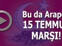 Bu da Arapça, harika bir 15 Temmuz marşı!