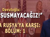 Davutoğlu Rusya'ya -pardon Erdoğan'a- karşı; Bölüm: 1