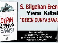 S. Bilgehan Eren'in yeni kitabı; Derin Dünya Savaşı çıktı!