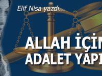 Elif Nisa yazdı; Allah için adalet yapın!