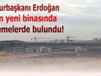 Cumhurbaşkanı Erdoğan MİT'in yeni binasında incelemelerde bulundu!