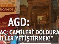 """AGD: """"Amaç, Camileri dolduracak nesiller yetiştirmek!"""""""