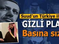 Suud'un Türkiye ile ilgili gizli planı basına sızdı!
