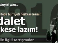 """Mustafa Albayrak: """"Fikir ve ifade hürriyeti herkese lazım, adalet herkese lâzım!"""""""