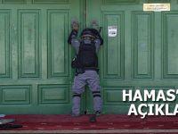 Hamas'dan açıklama; Mescid-i Aksa'ya yapılan saldırı ümmete yapılmış bir saldırıdır!
