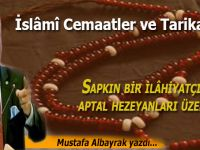 Mustafa Albayrak: İslâmî Cemaatler ve Tarikatlar...