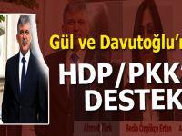 Davutoğlu ve Gül'den, HDP'ye destek açıklamaları!