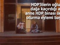 Oğlu dağa kaçırılan acılı anne HDP binası önünde oturma eylemine başladı!