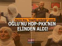 Hacire Ana, örgütlü zorbalığı yendi; Oğlunu HDP-PKK'nın elinden aldı!