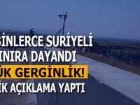 Sınırda gerginlik; yüzbinlerce Suriyeli sınıra dayandı, Valilik açıklama yaptı!