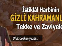 Ufuk Coşkun: İstiklal Harbi'nin Gizli Kahramanları; Tekke ve Zaviyeler...
