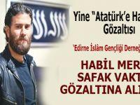'Atatürk'e hakarette' bugün: Habil Mert şafak vakti gözaltına alındı!