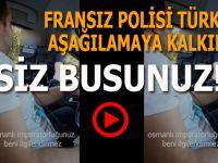 İşte Batı bu; Türkleri aşağılamaya kalkan Fransız polis ağzının payını alınca....