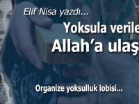 Elif Nisa yazdı; Yoksula Verilen Allah'a Ulaşır