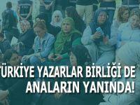 Türkiye Yazarlar Birliği de Anaların yanında!