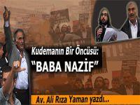 """Av. Ali Rıza Yaman yazdı; Kudemanın Bir Öncüsü; """"Baba Nazif""""..."""