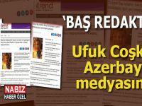 Ufuk Coşkun Azerbaycan medyasında!