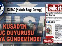 Kusad'ın peygamberimize yapılan alçak hakaretle ilgili suç duyurusu medya gündeminde!