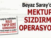 """Beyaz Saray'dan, Türkiye'ye karşı """"Mektup sızdırma"""" operasyonu!"""