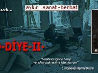 Eşkıya yazdı; Red-Diye -II-