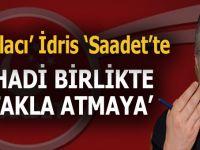 """Taklacı"" İdris Naim, ""Saadet""te..."