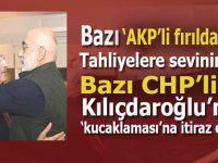"""Bazı """"AKP'li fırıldaklar"""" sevinirken, bazı CHP'liler """"kucaklaşma"""" işine itiraz ettiler!"""
