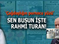 """Ahmet Hakan, Çağdaşlığın """"pornocu"""" yüzü Rahmi Turan'ın geçmişini ortaya döktü!"""