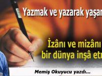 Memiş Okuyucu yazdı; Yazmak ve yazarak yaşamak...