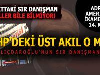 CHP genel merkezinin 14. katındaki sır danışman, milletvekilleri dahi bilmiyor...