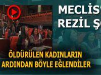 """Meclis çatısı altında """"Las tesis"""" rezaleti; Öldürülen kadınlar üzerinden şov yaptılar!"""