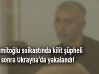 Hablemitoğlu suikastında kilit şüpheli 17 yıl sonra Ukrayna'da yakalandı!