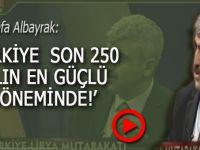 """Mustafa Albayrak: """"Türkiye son 250 yılın en güçlü dönemini yaşıyor!"""""""