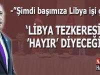 """Kılıçdaroğlu: """"Şimdi de başımıza Libya işi çıktı!"""""""