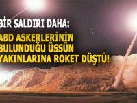 Bir saldırı daha: ABD'nin Beled Askeri Üssü yakınlarına bir roket düştü!