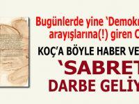 """Çarpıcı belge: CHP'den Koç'a, """"Sabret, darbe geliyor!"""""""