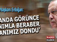 """Cumhurbaşkanı Erdoğan: """"Ekranda görünce bizim hanımla beraber adeta kanımız dondu..."""""""