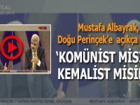 """Mustafa Albayrak, canlı yayında Doğu Perinçek'e açık açık sordu; """"Komünist misiniz, Kemalist misiniz?"""""""