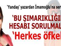 Yandaş yazar İmamoğlu'na isyan etti; Bu şımarıklığın hesabı sorulmalı! Herkes çok öfkeli!