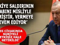"""Cumhurbaşkanı Erdoğan; """"Saldırının cevabı misliyle verilmiştir, 35 civarında Suriyeli etkisiz hale getirilmiştir"""""""