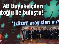 AB Büyükelçileri Davutoğlu ile buluştu!