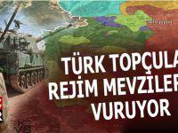 Türk topçular rejim mevzilerini vuruyor!