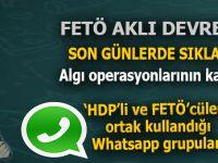 """Son günlerde sıklaşan """"algı operasyonları""""nın merkezi; HDP'li-FETÖ'cü grupların ortak kullandığı """"Whatsapp grupları..."""""""