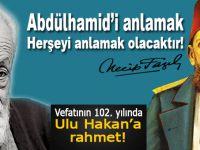 Vefatının 102. yılında Ulu Hakan Abdülhamid Han'a rahmet!